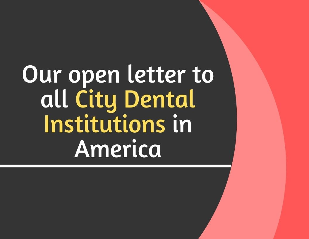 Our open letter to all City Dental Institutions in America